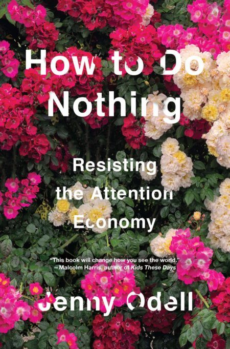 "Cover of ""How to do Nothing: Resisting the Attention Economy"""