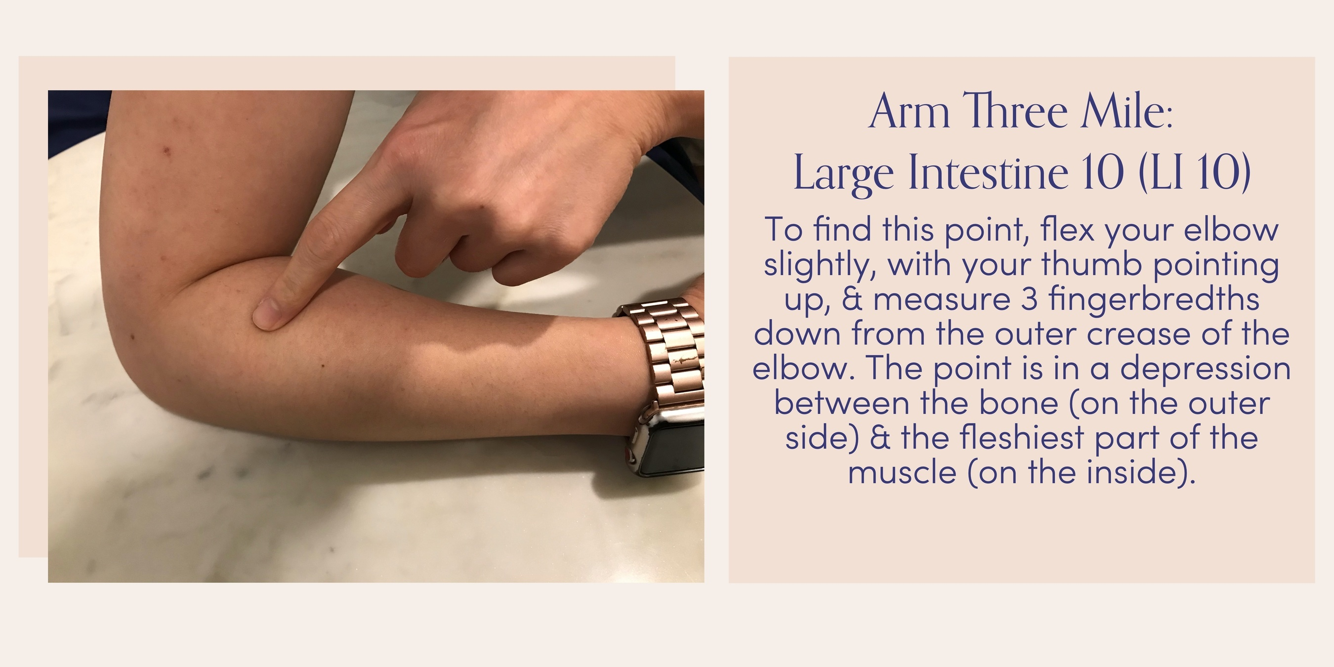 Acupressure point Large Intestine 10: To find this point, flex your elbow slightly, with your thumb pointing up, & measure 3 fingerbredths down from the outer crease of the elbow. The point is in a depression between the bone (on the outer side) & the fleshiest part of the muscle (on the inside).